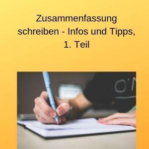 Zusammenfassung schreiben - Infos und Tipps, 1. Teil