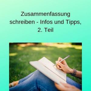 Zusammenfassung schreiben - Infos und Tipps, 2. Teil