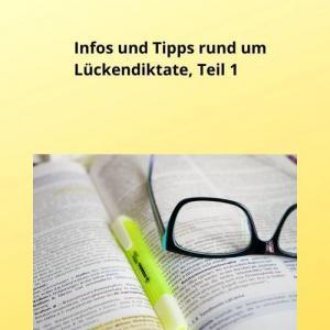 Infos und Tipps rund um Lückendiktate, Teil 1