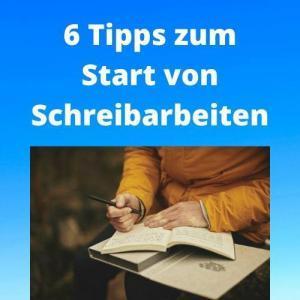 6 Tipps zum Start von Schreibarbeiten