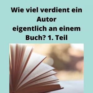 Wie viel verdient ein Autor eigentlich an einem Buch 1. Teil
