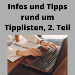 Infos und Tipps rund um Tipplisten, 2. Teil