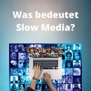 Was bedeutet Slow Media